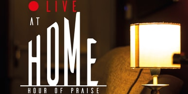LIVE At Home - Hour of Praise